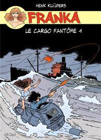 Franka, Volume 3, Le cargo fantôme. Volume 1