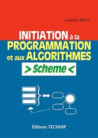 Initiation à la programmation et aux algorithmes : Scheme