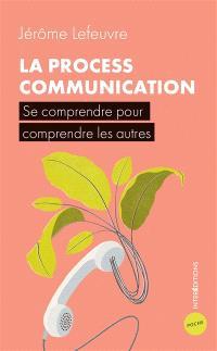La process communication : se comprendre pour comprendre les autres