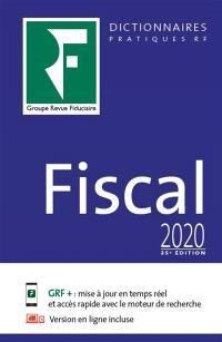 Fiscal : dictionnaire pratique : 2020