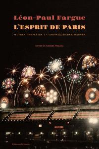 Oeuvres complètes. Volume 1, L'esprit de Paris : chroniques parisiennes 1934-1947
