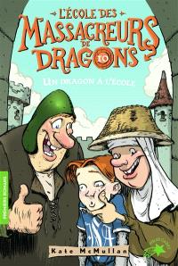 L'école des massacreurs de dragons. Volume 10, Un dragon à l'école