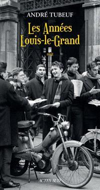 Les années Louis-le-Grand : récit