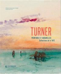 Turner : peintures et aquarelles, collections de la Tate : exposition, Musée Jacquemart-André, du 26 mai 2020 au 11 janvier 2021