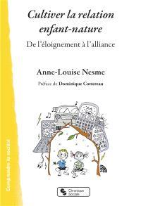 Cultiver la relation enfant-nature : de l'éloignement à l'alliance