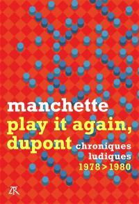 Play it again, Dupont : chroniques ludiques 1978-1980