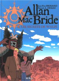 Allan Mac Bride. Volume 2, Les secrets de Walpi