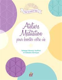 Ateliers méditation pour booster votre vie