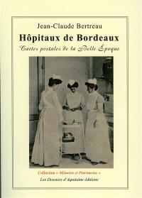 Hôpitaux de Bordeaux : cartes postales de la Belle Epoque