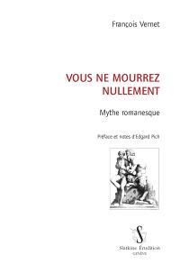 Vous ne mourrez nullement : mythe romanesque