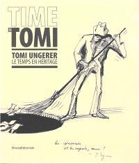 Time is Tomi : Tomi Ungerer, le temps en héritage