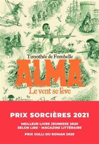 Alma. Volume 1, Le vent se lève