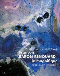 François Baron-Renouard, le magnifique = François Baron-Renouard, the magnificent