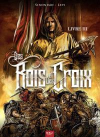 Des rois et des croix. Volume 3