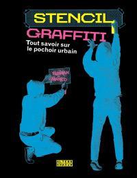 Stencil graffiti : tout savoir sur le pochoir urbain