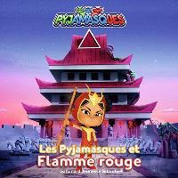 Pyjamasques. Volume 23, Les Pyjamasques et Flamme rouge