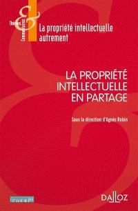 La propriété intellectuelle en partage