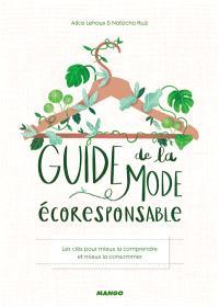Guide de la mode écoresponsable : les clés pour mieux la comprendre et mieux la consommer