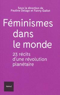 Féminismes dans le monde : 23 récits d'une révolution planétaire