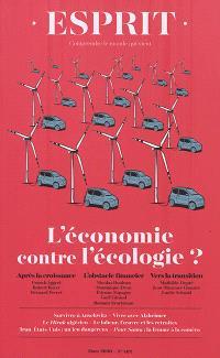 Esprit. n° 462, L'économie contre l'écologie ?