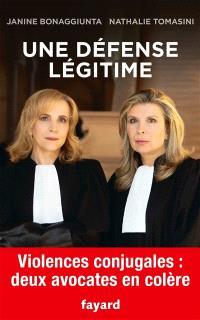 Une défense légitime : violences conjugales : deux avocates en colère