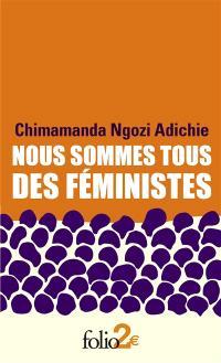 Nous sommes tous des féministes; Suivi de Le danger de l'histoire unique