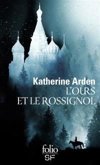 L'Ours et le Rossignol - Katherine Arden.