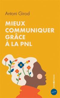 Mieux communiquer grâce à la PNL