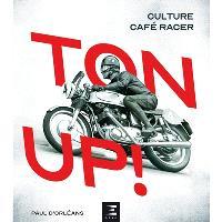 Ton up ! : culture Café racer
