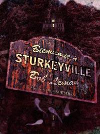 Bienvenue à Sturkeyville - Bob Leman
