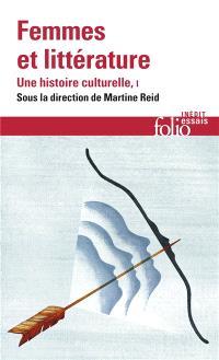 Femmes et littérature : une histoire culturelle. Volume 1, Moyen Age-XVIIIe siècle