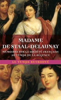 Mémoires sur la société française du temps de la Régence
