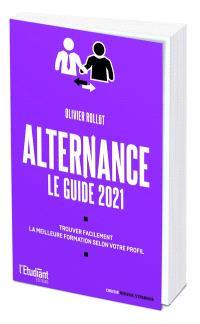 Alternance : le guide 2021 : trouvez facilement la meilleure formation selon votre profil