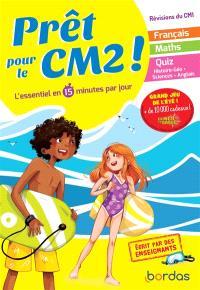 Prêt pour le CM2 ! : l'essentiel en 15 minutes par jour : révisions du CM1