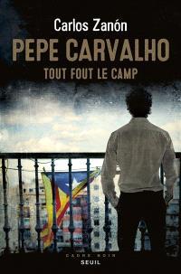 Pepe Carvalho, Tout fout le camp