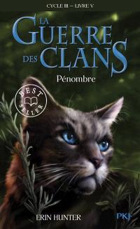 La guerre des clans : cycle 3, le pouvoir des étoiles. Volume 5, Pénombre