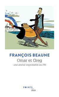 Omar et Greg : une amitié improbable au FN : récit