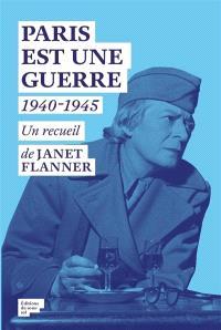 Paris est une guerre 1940-1945 : un recueil de reportages