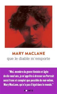 Mary MacLane, Que le diable m'emporte