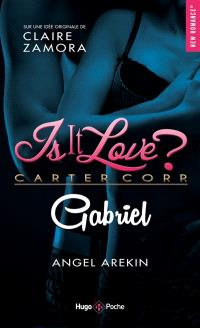 Is it love ? : Carter Corp., Gabriel