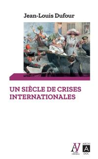 Un siècle de crises internationales