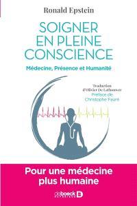 Soigner en pleine conscience : médecine, présence et humanité