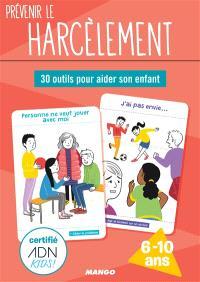 Prévenir le harcèlement : 30 outils pour aider son enfant : 6-10 ans