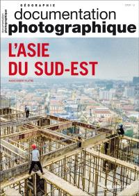 Documentation photographique (La). n° 8134, L'Asie du Sud-Est