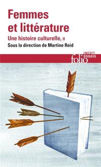 Femmes et littérature : une histoire culturelle. Volume 2, XIXe-XXIe siècle, francophonies