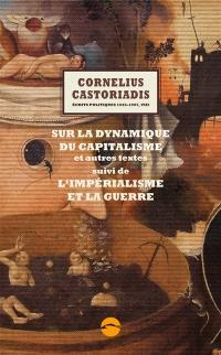Ecrits politiques : 1945-1997. Volume 8, Sur la dynamique du capitalisme : et autres textes; Suivi de L'impérialisme et la guerre