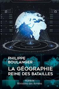 La géographie, reine des batailles