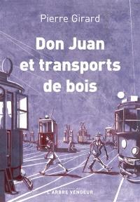 Don Juan et transports de bois : chroniques (1935-1953)