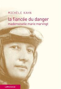 La fiancée du danger : mademoiselle Marie Marvingt