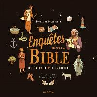 Enquêtes dans la Bible : 150 énigmes, 8 enquêtes